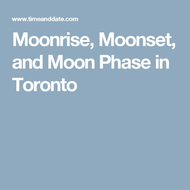 Moonrise, Moonset, and Moon Phase in Toronto