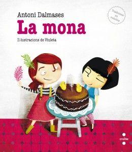 Per a quan s'acosti la celebració de la mona, teniu una oportunitat de vincular aquesta festa amb la lectura dels rodolins de La mona, d'Antoni Dalmases.