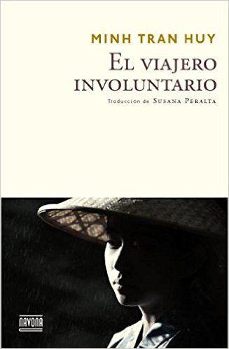 El viajero involuntario (Navona Ficciones): Amazon.es: Minh Tran Huy: Libros