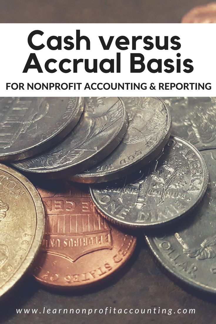 Cash vs Accrual Basis for Nonprofit Accounting and Reporting -  Accrual accounting is a concept that is governed by Generally Accepted Accounting Principles (or GAAP) and is the only acceptable method to use for a nonprofit's year end financial statements. Also, the funding agencies and the IRS require revenue and expenses to be recorded using the accrual method. So, what exactly is the accrual …