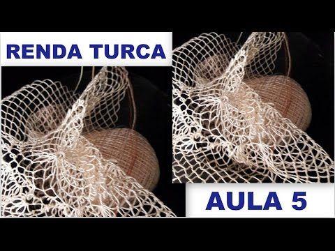 RENDA TURCA #FAZENDO RENDA PASSO A PASSO - PARTE 5 - YouTube