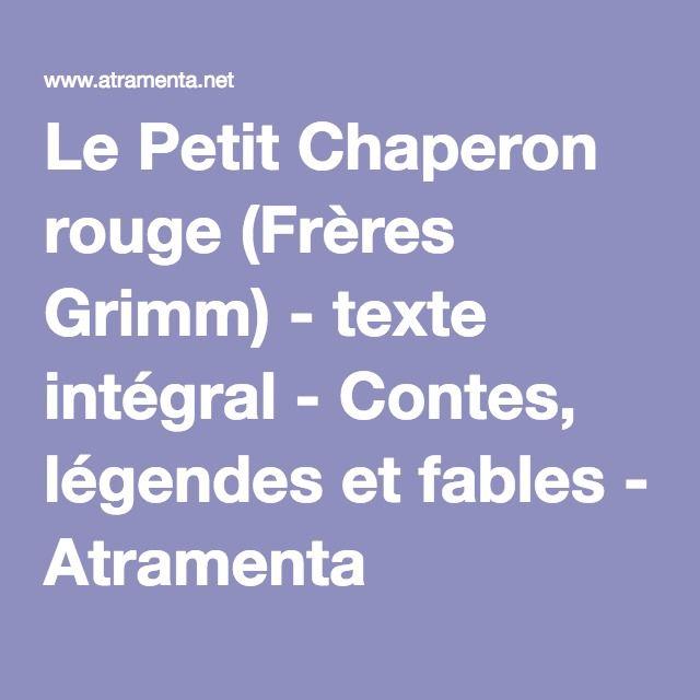 Le Petit Chaperon rouge (Frères Grimm) - texte intégral - Contes, légendes et fables - Atramenta