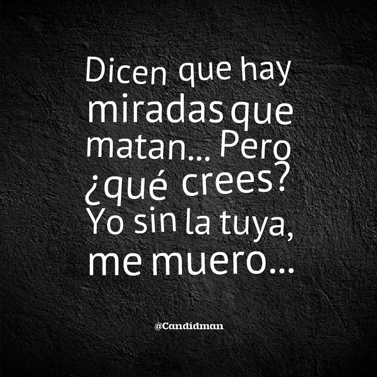 93 Best Precioso Images On Pinterest Quotes Feelings And Spanish