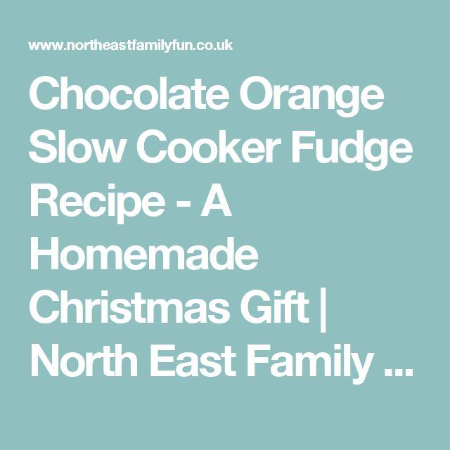 Chocolate Orange Slow Cooker Fudge Recipe - A Homemade Christmas Gift | North East Family Fun