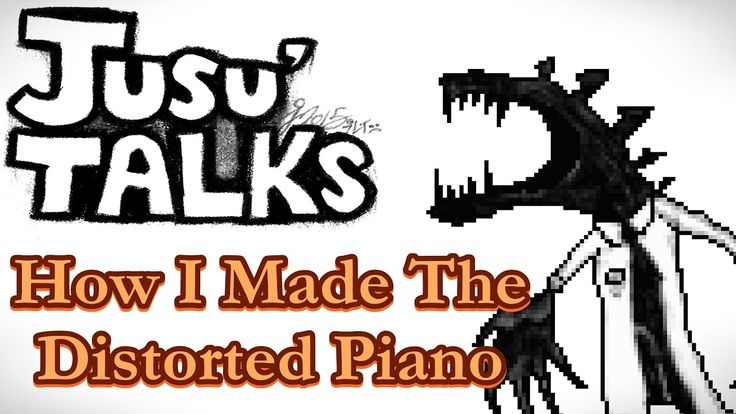 Jusu' Talks: How I Made The Distorted Piano