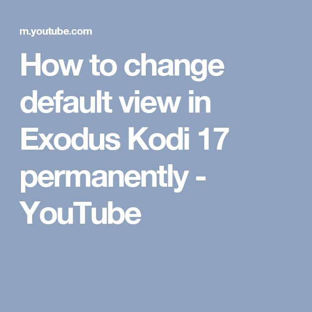 kodi how to change view permanently