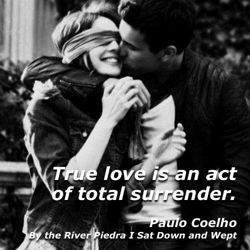 Love: Total Surrender. Paulo Coelho #coelho #paulocoelho #quotes #quoteoftheday #love #writer