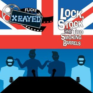 Season 1 Episode 19 of Flicks XRayed is about the film Lock Stock and Two Smoking Barrels, The hosts Jeff and Tony Joined by sound guy Bryan, and introducing the other Dyck brother Mark. Listen in as we discuss the Cockney Rhyming Slang, English Accents and a crazy series of events that lead to this film.