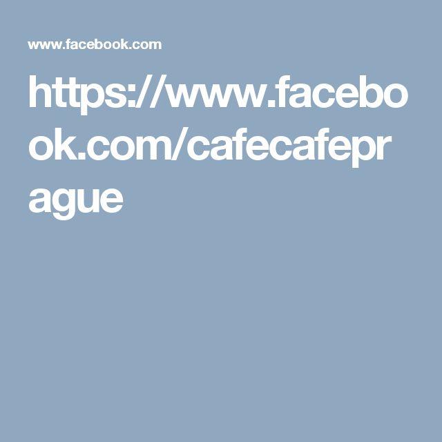 https://www.facebook.com/cafecafeprague