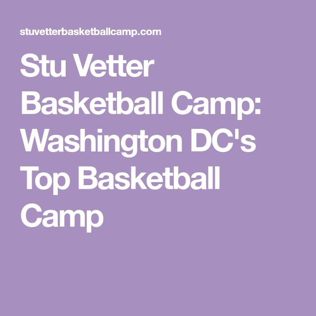 Stu Vetter Basketball Camp: Washington DC's Top Basketball Camp