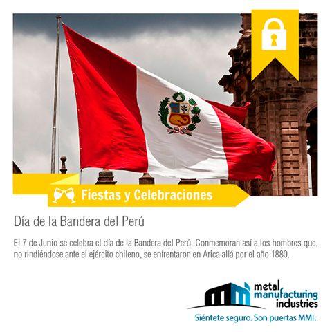 El 7 de Junio se celebra el día de la Bandera del Perú. Conmemoran así a los hombres que, no rindiéndose ante el ejército chileno, se enfrentaron en Arica allá por el año 1880.