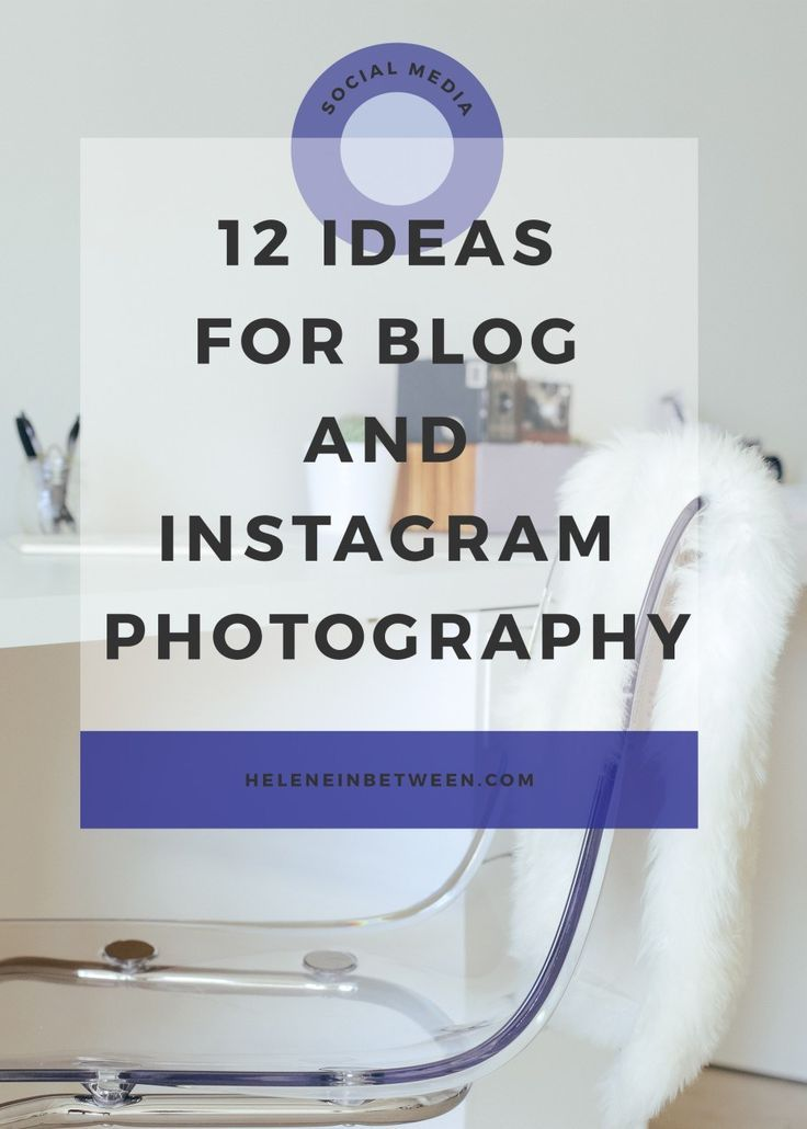 12 Ideas for Blog and Instagram Photography - learn to up your instagram game with these tips and cheap instagram ideas!