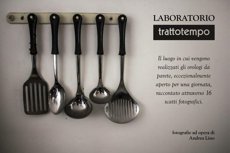 Il Laboratorio Trattotempo raccontato attraverso 16 scatti fotografici di Andea Lino. #orologio #trattotempo #fabriziopollaci #italiandesign #design #tempo