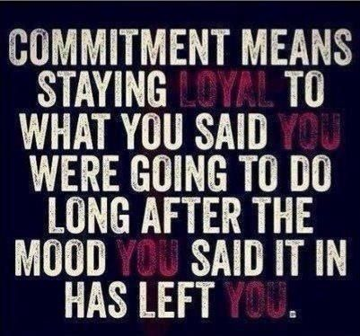 ...wow...GREAT definition of Commitment!!