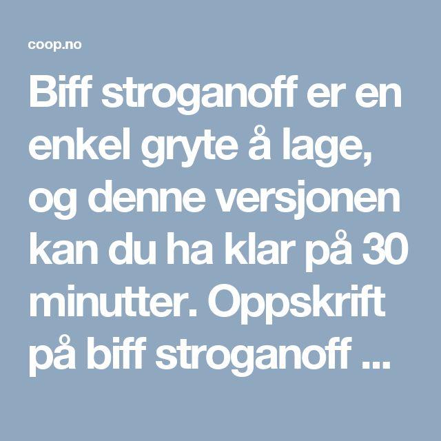 Biff stroganoff er en enkel gryte å lage, og denne versjonen kan du ha klar på 30 minutter. Oppskrift på biff stroganoff med potetmos.