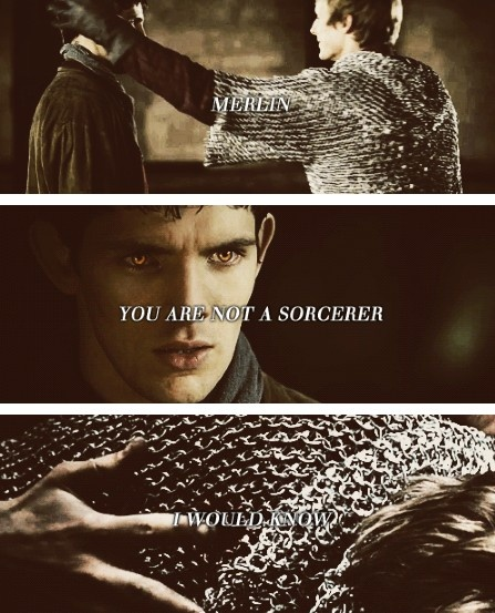 In my opinion, this is THE single saddest line in the whole series. Sadder than Arthur's death, or Arthur's goodbye, sadder than Freya's or Gwaine's or Morgana's death. Nothing breaks my heart more than when Arthur thinks Merlin would never, could ever lie to him.