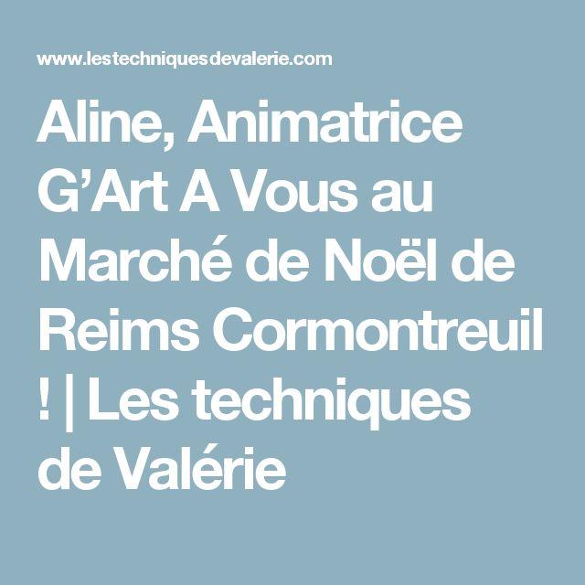 Aline, Animatrice G'Art A Vous au Marché de Noël de Reims Cormontreuil ! | Les techniques de Valérie
