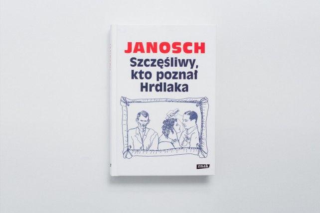 Janosch - Szczęśliwy, kto poznał Hrdlaka