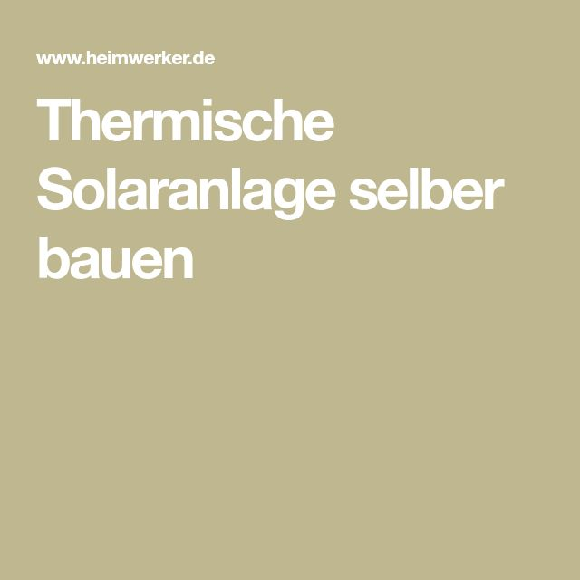 Thermische Solaranlage selber bauen