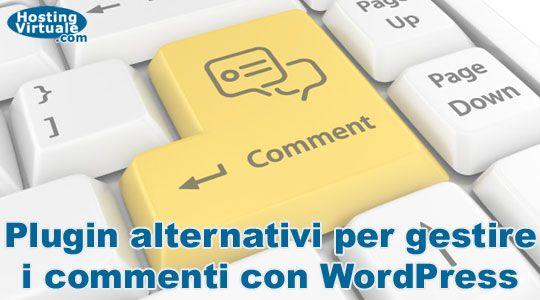 Plugin alternativi per gestire i commenti con WordPress