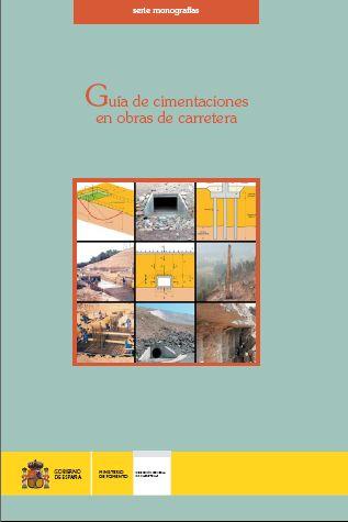 La Guía de Cimentaciones en Obras de Carreteras (3ª Edición)