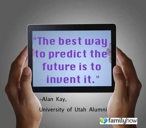 """The best way to predict the future is to invent it."" ... Great quote by Alan Kay, University of Utah Alumni!"