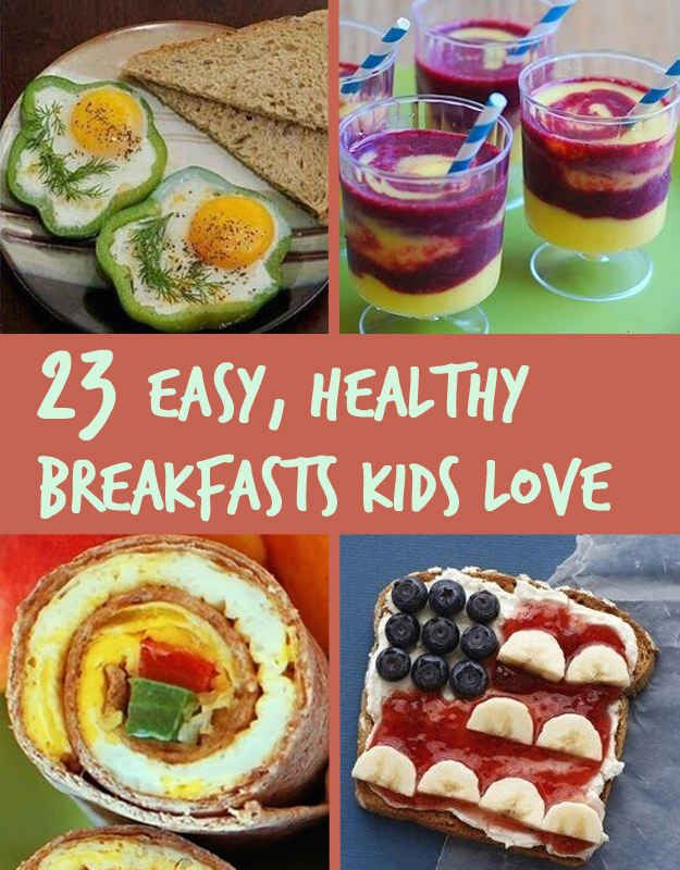 23 Healthy And Easy Breakfasts Your Kids Will Love... Who am I kidding, I just pinned these for myself
