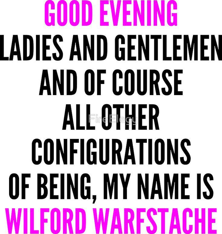Good Evening, Wilford Warfstache
