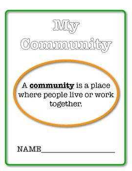 """This booklet can be used for first and second graders. The first part talks about different types of communities such as rural, urban, and suburban. (The DVD """"My Community, What is a Community?"""" by Schlessinger Media is a good intro) It gives students room to write a sentence and draw pictures."""