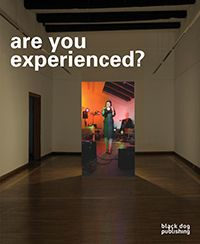 are you experienced? exhibition catalogue now available!  Description: 11 x 9 in  Paperback, 192 pages, 203 b/w and colour illustrations English ISBN 978-1-910433-01-0 Price: $35.00