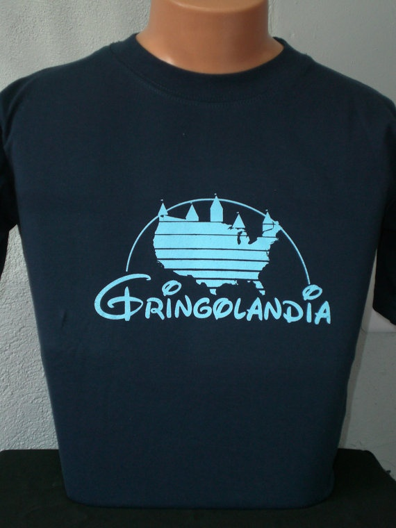 mens or unisex funny shirt of Gringolandia available by SanTijuas, $16.99