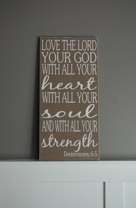 Deuteronomy 65 Love the Lord Christian by WordsForTheSoul on Etsy, $55.00