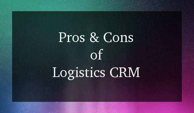 Unravel all the pros and cons of using a CRM for your Logistics business.  http://blog.dquip.com/logistics-crm-pros-and-cons/  #Logistics #Business #CRM #Software #Benefits #Pros #Cons