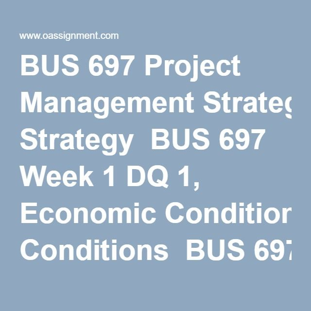 BUS 697 Project Management Strategy  BUS 697 Week 1 DQ 1, Economic Conditions  BUS 697 Week 1 DQ 2, Project Management Maturity Model (PMMM)     BUS 697 Week 2 Assignment, Hexagon of Excellence  BUS 697 Week 2 DQ 1, Tangible Benefits  BUS 697 Week 2 DQ 2, PM Culture     BUS 697 Week 3 Assignment, Five Phases  BUS 697 Week 3 DQ 1, Continuous Improvement  BUS 697 Week 3 DQ 2, Phase Review Meetings     BUS 697 Week 4 Assignment, Altex Corporation  BUS 697 Week 4 DQ 1, Triple Constraint and…