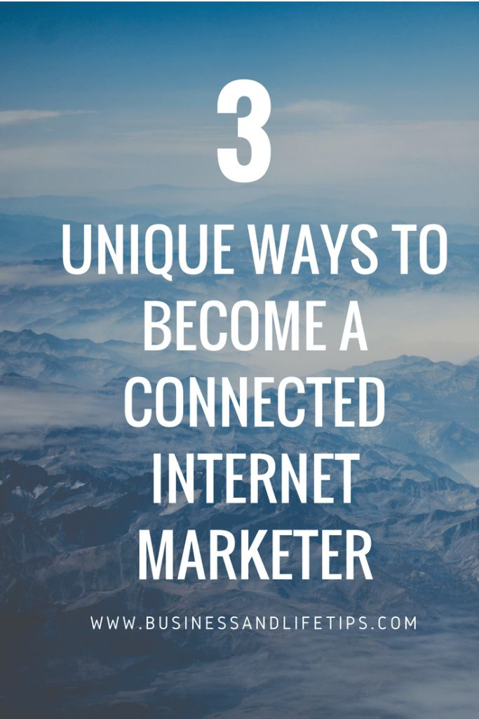 How to become a connected internet marketer. #internetmarketing #internet