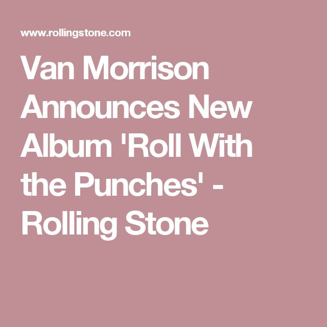Van Morrison Announces New Album 'Roll With the Punches' - Rolling Stone