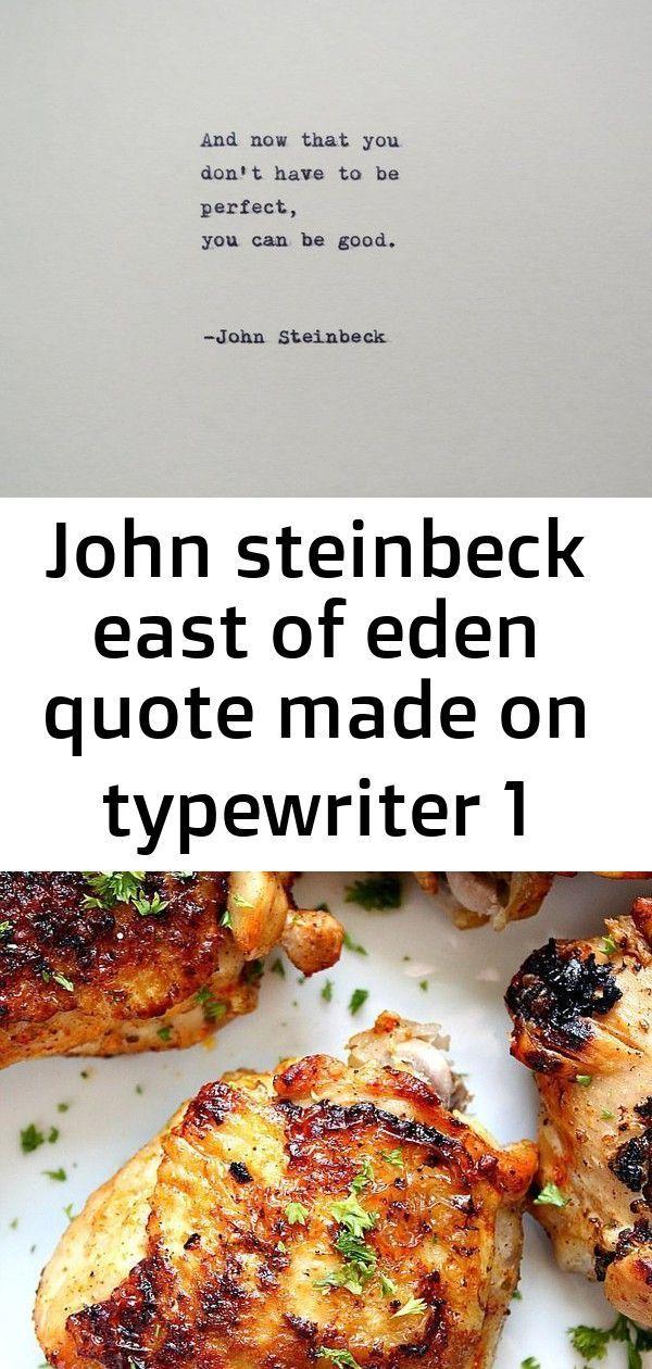 East Eden John Quote Steinbeck Typewriter John Steinbeck East Of Eden Quote M Instant Pot Chicken Thighs Recipe East Of Eden Quotes Chicken Thigh Recipes