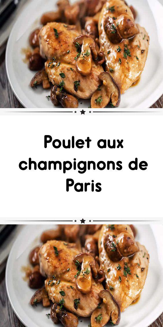 Poulet aux champignons de Paris | Poulet aux champignons, Recettes de cuisine, Recette poulet ...