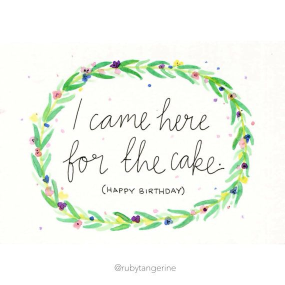 CAKE card. I came here for the cake happy by RubyTangerine on Etsy