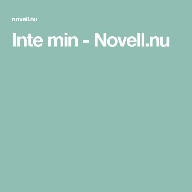 Inte min - Novell.nu