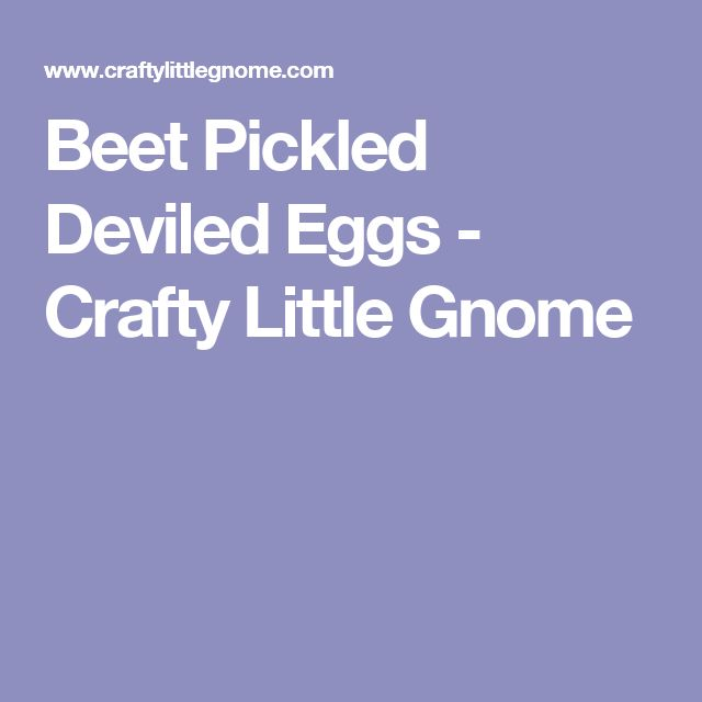 Beet Pickled Deviled Eggs - Crafty Little Gnome