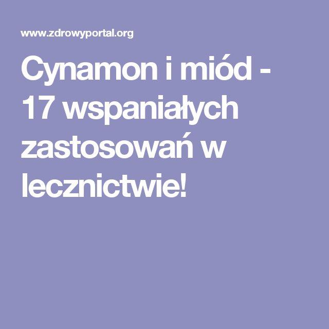Cynamon i miód - 17 wspaniałych zastosowań w lecznictwie!