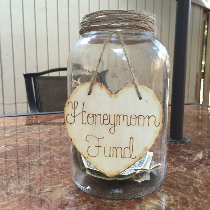 Honeymoon Fund- created with a mason jar, sign was ordered from Etsy. Perfect rustic look