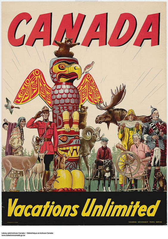 Canada Vacations Unlimited. #Tourism #poster promoting #Canada. It depicts stereotypical symbols of Canada: totem pole, moose, bear, beaver, deer, RCMP officer, fisherman, Native woman with a baby, and so on...