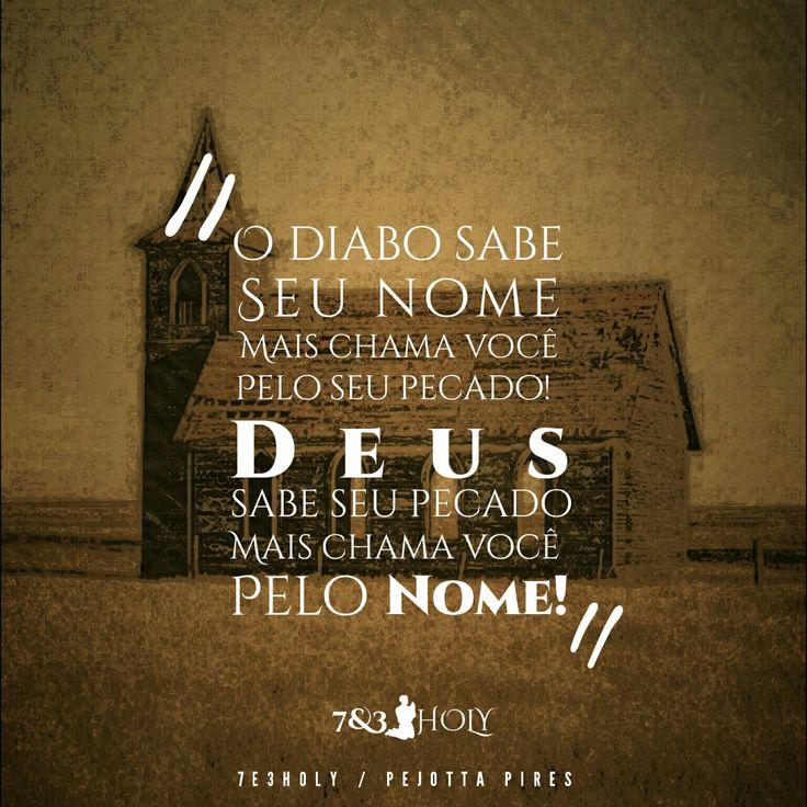 """"""" O diabo sabe seu nome mais chama você pelo seu pecado!  Deus sabe o seu…"""