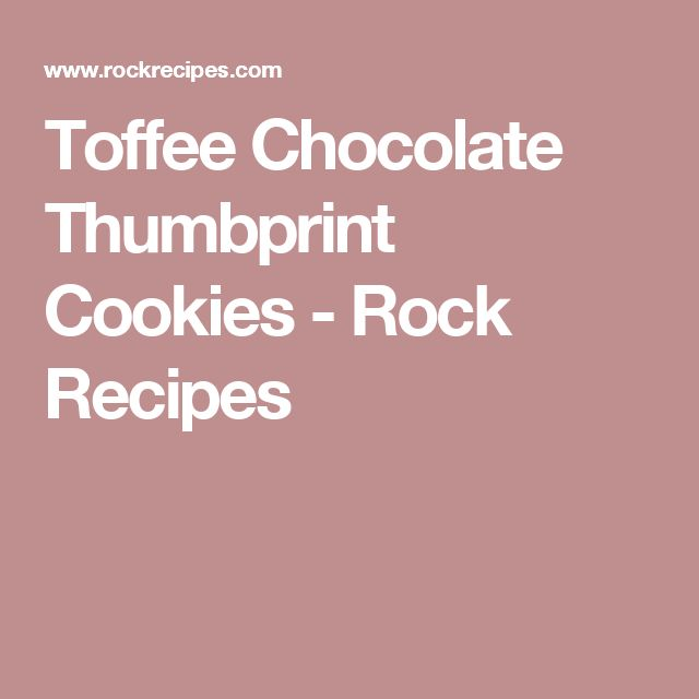 Toffee Chocolate Thumbprint Cookies - Rock Recipes