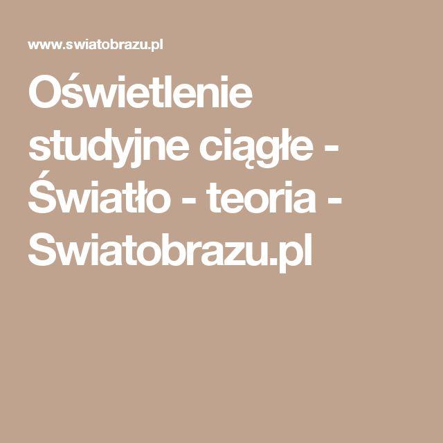 Oświetlenie studyjne ciągłe - Światło - teoria - Swiatobrazu.pl