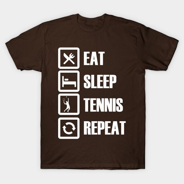 Eat Sleep Tennis Repeat T-Shirts