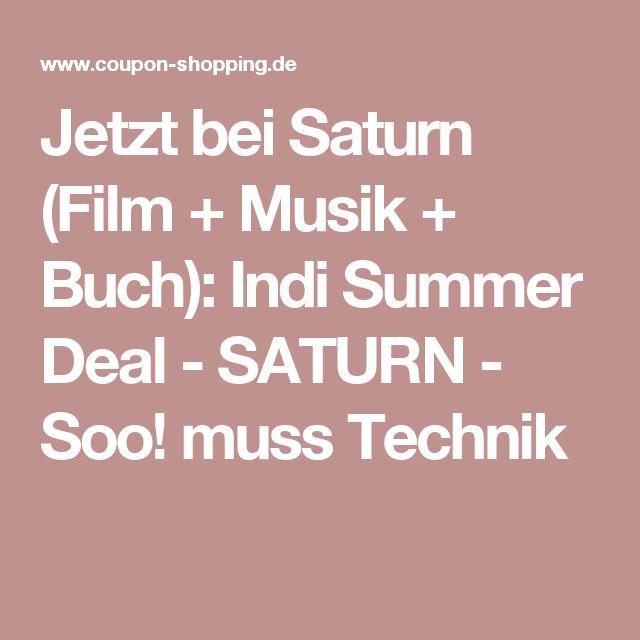 Jetzt bei Saturn (Film + Musik + Buch): Indi Summer Deal - SATURN - Soo! muss Technik