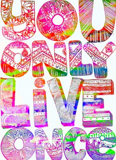 YOLO!: Medical Marijuana, The Strokes, Color, Motivation Quotes, Living Life, Wasting Time, Life Mottos, Living Once, Mean Of Life